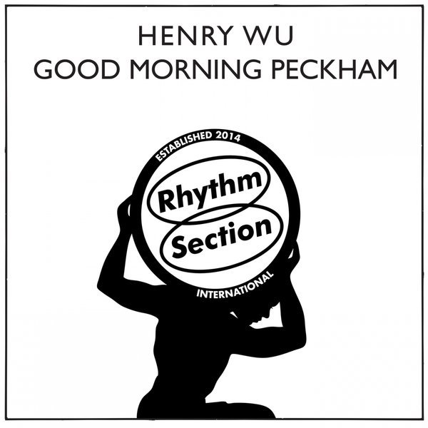 Henry Wu - Good Morning Peckham [RS007]